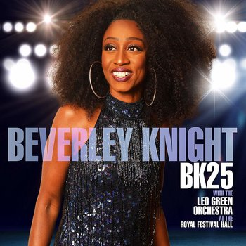BEVERLEY KNIGHT - BK25: BEVERLEY KNIGHT WITH LEO GREEN ORCHESTRA Live AT THE ROYAL FESTIVAL HALL (CD)