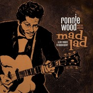 RONNIE WOOD with HIS WILD FIVE - MAD LAD: A LIVE TRIBUTE TO CHUCK BERRY (CD).