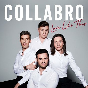 COLLABRO - LOVE LIKE THIS (CD)