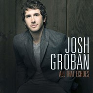 JOSH GROBAN - ALL THAT ECHOES (CD).