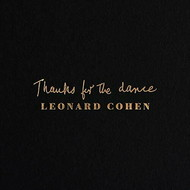 LEONARD COHEN - THANKS FOR THE DANCE (CD).