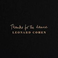 LEONARD COHEN - THANKS FOR THE DANCE (Vinyl LP).
