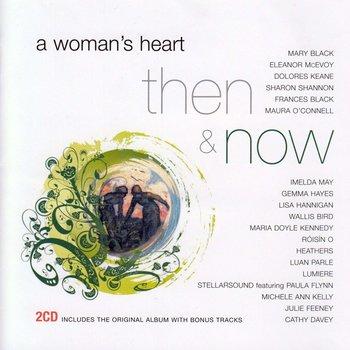 A WOMAN'S HEART - THEN & NOW (CD)
