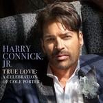 HARRY CONNICK JR. - TRUE LOVE: A CELEBRATION OF COLE PORTER (CD).