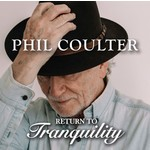 PHIL COULTER - RETURN TO TRANQUILITY (CD)...