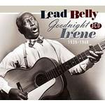 LEAD BELLY - GOOD NIGHT IRENE 1939-1948 (CD)...
