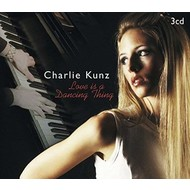 CHARLIE KUNZ - LOVE IS A DANCING THING (CD)...