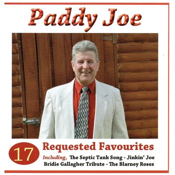 PADDY JOE - 17 REQUESTED FAVOURITES (CD)