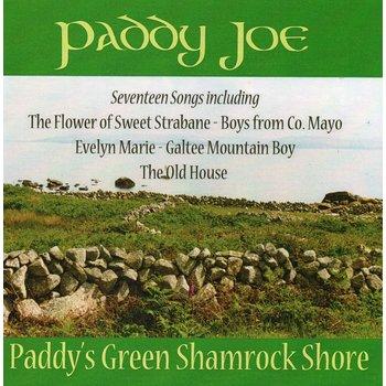 PADDY JOE - PADDY'S GREEN SHAMROCK SHORE (CD)