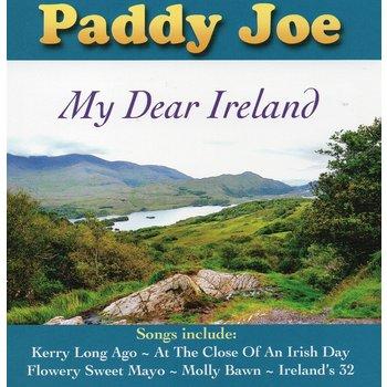 PADDY JOE - MY DEAR IRELAND (CD)