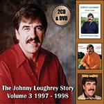 JOHNNY LOUGHREY - THE JOHNNY LOUGHREY STORY VOLUME 3  1997-1998  (2 CD + DVD)...