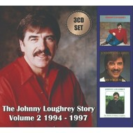 JOHNNY LOUGHREY - THE JOHNNY LOUGHREY STORY VOLUME 2  1994 -1997  (3 CD SET)...