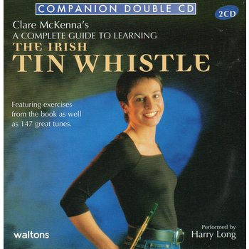 CLARE MCKENNA - A COMPLETE GUIDE TO LEARNING THE IRISH TIN WHISTLE (CD)