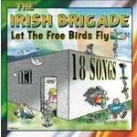 THE IRISH BRIGADE - LET THE FREE BIRDS FLY (CD)...