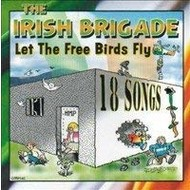 THE IRISH BRIGADE - LET THE FREE BIRDS FLY (CD)...