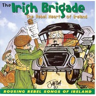 THE IRISH BRIGADE - THE REBEL HEART OF IRELAND (CD)...