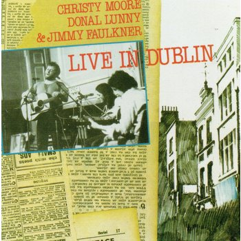 CHRISTY MOORE / DONAL LUNNY / JIMMY FAULKNER - LIVE IN DUBLIN (CD)