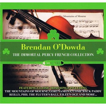 BRENDAN O'DOWDA THE IMMORTAL PERCY FRENCH COLLECTION (CD)