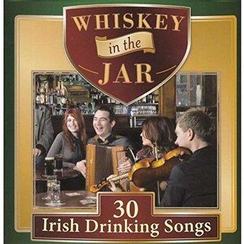 WHISKEY IN THE JAR 30 IRISH DRINKING SONGS - VARIOUS ARTISTS (CD)