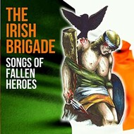 THE IRISH BRIGADE - SONGS OF FALLEN HEROES (CD)...