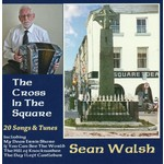 SEAN WALSH - THE CROSS IN THE SQUARE (CD)...