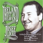 JOSEF LOCKE - IRELAND MUST BE HEAVEN (CD)...