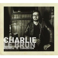 CHARLIE LE BRUN - MADNESS IS CONVENTION (CD)...