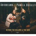AOIBHEANN AND PAMELA QUEALLY - BEYOND THE BELLOWS & THE BOW (CD).