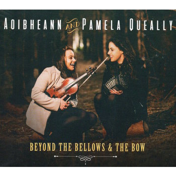 AOIBHEANN AND PAMELA QUEALLY - BEYOND THE BELLOWS & THE BOW (CD)