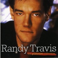 RANDY TRAVIS - THE PLATINUM COLLECTION (CD)...