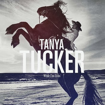 TANYA TUCKER - WHILE I'M LIVIN' (CD)