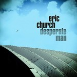ERIC CHURCH - DESPERATE MAN (CD).