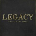 THE CADILLAC THREE - LEGACY (CD).