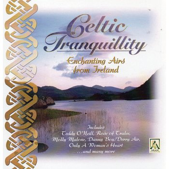 CELTIC TRANQUILLITY -  ENCHANTING AIRS FROM IRELAND (CD)