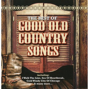 THE BEST OF GOOD OLD COUNTRY SONGS - VARIOUS ARTISTS (CD)