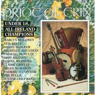PRIDE OF ERIN - UNDER 18 ALL IRELAND CHAMPIONS (CD)...