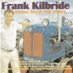 FRANK KILBRIDE - TURNING BACK THE YEARS (CD).. )