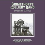 GRIMETHORPE COLLIERY BAND - BRASS BAND CLASSICS (CD)...