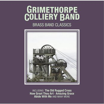 GRIMETHORPE COLLIERY BAND - BRASS BAND CLASSICS (CD)