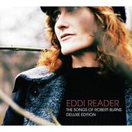 EDDI READER - THE SONGS OF ROBERT BURNS DELUXE EDITION (CD)...