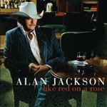 ALAN JACKSON - LIKE RED ON A ROSE (CD).