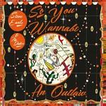 STEVE EARLE & THE DUKES - SO YOU WANNABE AN OUTLAW (CD).