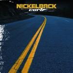 NICKELBACK - CURB (CD).
