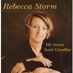 REBECCA STORM - WE NEVER SAID GOODBYE (CD)...