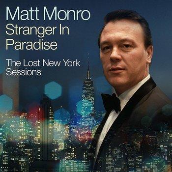 MATT MONRO - STRANGER IN PARADISE THE LOST NEW YORK SESSIONS (CD)