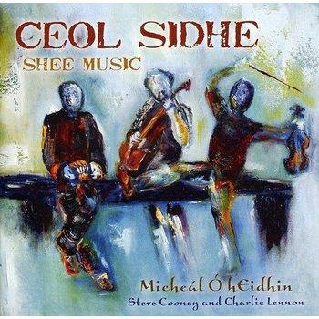 MICHEÁL Ó hEIDHIN, STEVE COONEY & CHARLIE LENNON - CEOL SIDHE, SHEE MUSIC (CD)