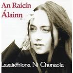 LASAIRFHÍONA NÍ CHONAOLA - AN RAICÍN ÁLAINN (CD)...