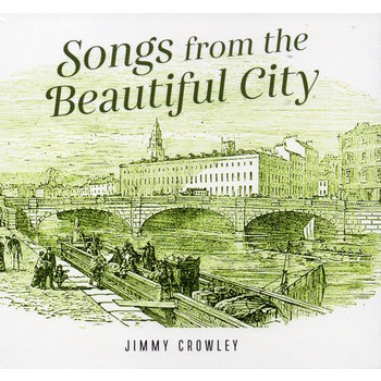 JIMMY CROWLEY - SONGS FROM THE BEAUTIFUL CITY (CD