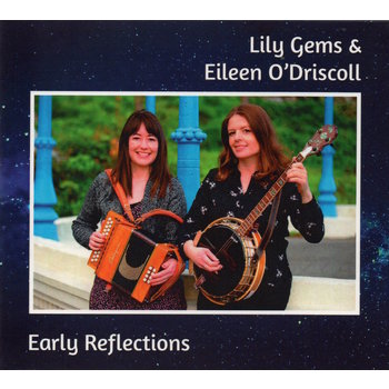 LILY GEMS & EILEEN O'DRISCOLL - EARLY REFLECTIONS (CD)