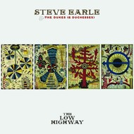 STEVE EARLE AND THE DUKES (AND DUCHESSES) - THE LOW HIGHWAY (CD)...